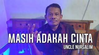Masih adakah cinta (Muchsin Alatas) - Uncle Nursalim # Dangdut cover