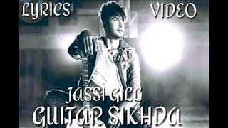 Guitar Sikhda lyrics - Jassi Gill ( full lyrical video)