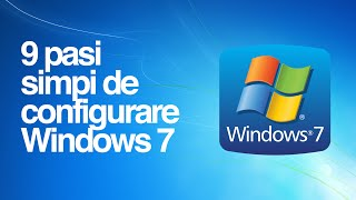 9 pasi de configurare Windows 7, pentru un pc/laptop mai rapid