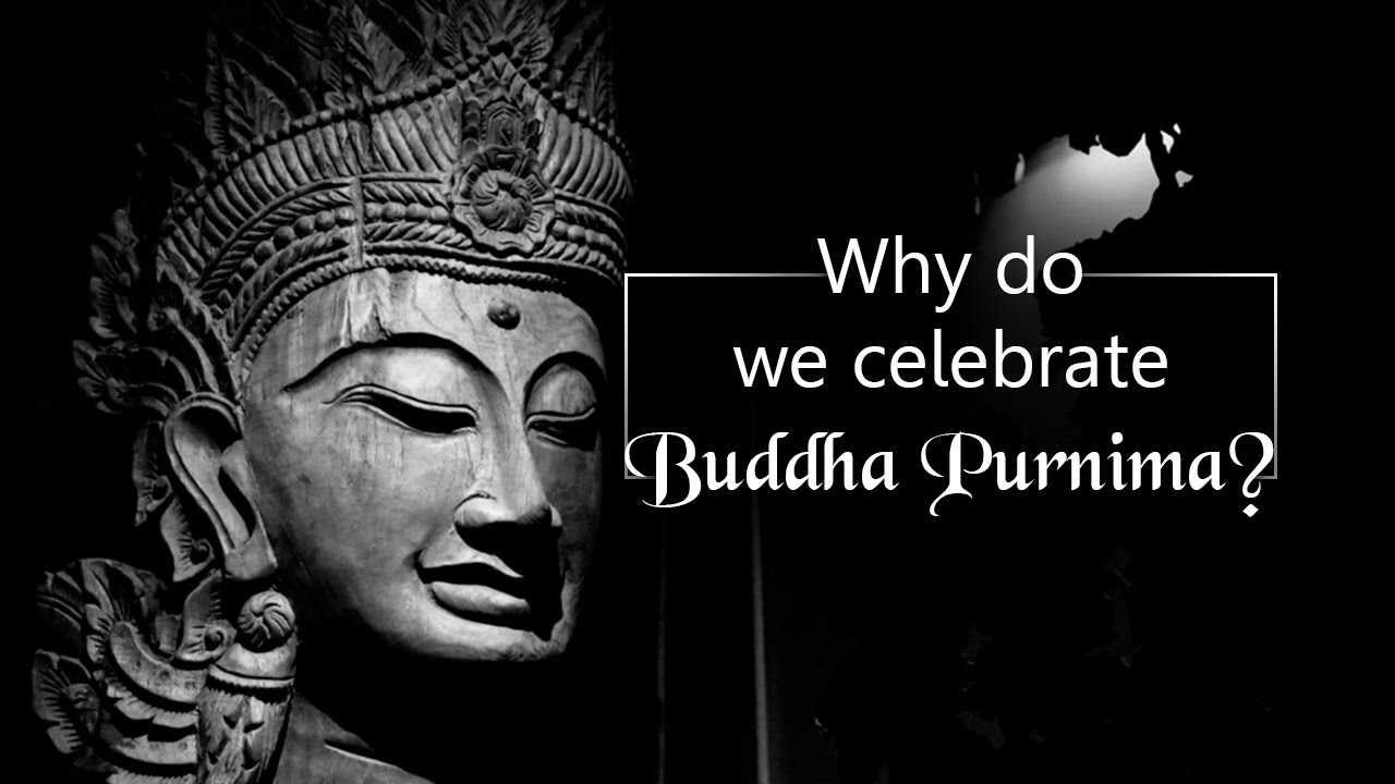 Why do we celebrate Buddha Purnima | The significance of Buddha Purnima