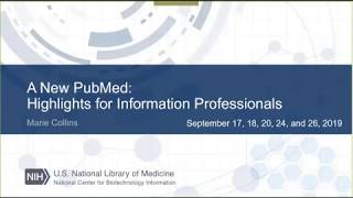 A New PubMed: Highlights for Information Professionals