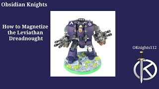 Hobby Time - H๐w to Magnetize your Leviathan Dreadnought