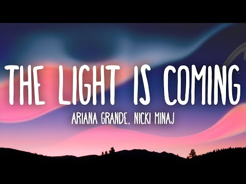 Ariana Grande, Nicki Minaj  The Light Is Coming Lyrics