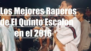 Los Mejores Raperos de El Quinto Escalon en el 2016 - Especial Año Nuevo thumbnail