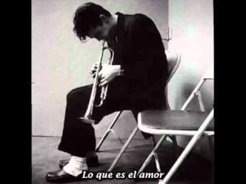 Chet Baker. You don´t know, what love is. Subtitulada. En español.