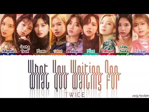 TWICE (トゥワイス) – 'WHAT YOU WAITING FOR' Lyrics [Color Coded_Kan_Rom_Eng]