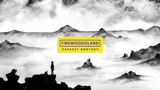 Firewoodisland - Dearest Brother (Official Audio)