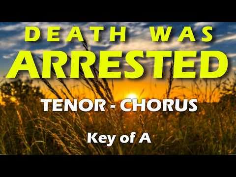 Tenor Vocal Part   Chorus   Death Was Arrested   Key of A (North Point)