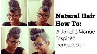 Updo Natural Hair Tutorial: A Janelle Monae-Inspired Pompadour Thumbnail