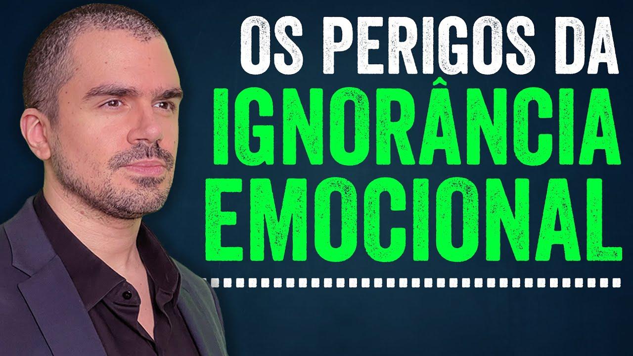 Inteligência e Ignorância Emocional   PEDRO CALABREZ   NeuroVox