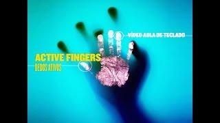 ACTIVE FINGERS (dedos ativos)