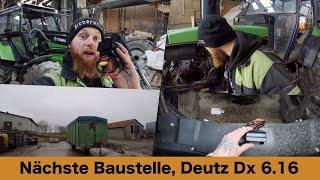 FarmVLOG#184 - Nächste Baustelle, Deutz DX 6.16