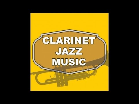 Jazz clarinet (Best clarinet jazz music)