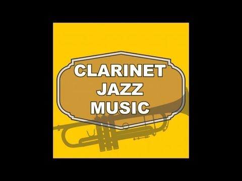 Jazz clarinet (Best clarinet jazz music)