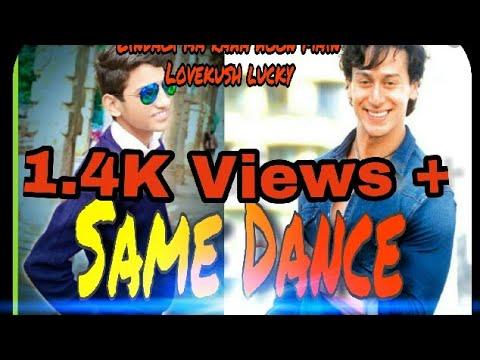 Zindagi Aa raha Hoon main/🔥🔥/tiger shroff   Lovekush lucky  dance.. 