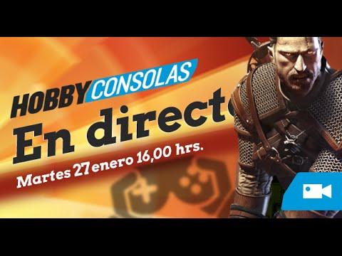 Hobby Consolas en directo. �Que llega The Witcher III!