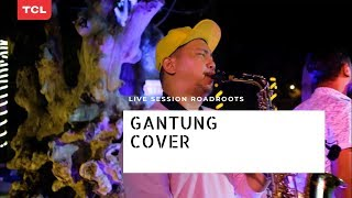 GANTUNG - MELLY GOESLAW | COVER ROADROOTS