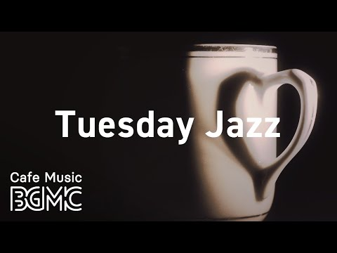 Tuesday Jazz: Slow Romantic Saxophone Music for Night Dinner - Music for Evening Chill and Relax