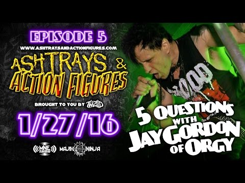Twiztid  5 Questions With Jay Gordon Of Orgy  Ashtrays & Action Figures Episode 5