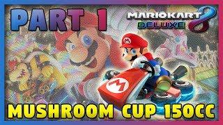 Mario Kart 8 Deluxe: Part 1 - Mushroom Cup 150cc