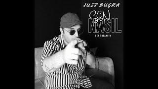 Just Buğra - Sen Nasıl Bir İnsansın (Cover)