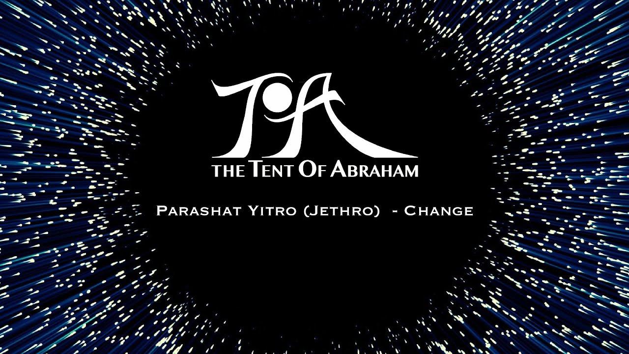 Parashat Yitro (Jethro) - Change