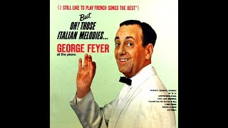George Feyer - But, Oh! Those Italian Melodies (Full album)