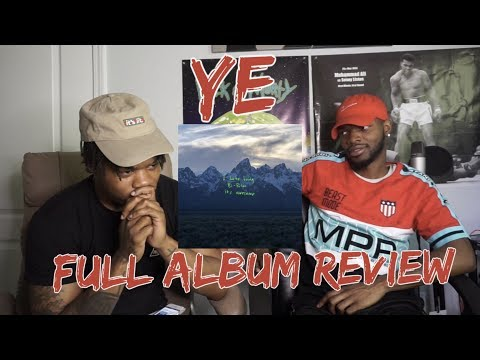 Kanye West - YE - FULL ALBUM REACTION/REVIEW