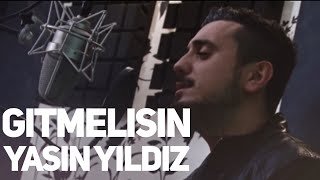 Yasin Yildiz  - GiTMELiSiN BiTMELiSiN [ Official Music Video ]