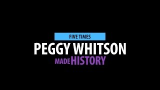 Five Times Peggy Whitson Made History