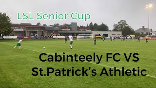 【LSL  Senior CUP】 Cabinteely FC VS St. Patrick's Athletic