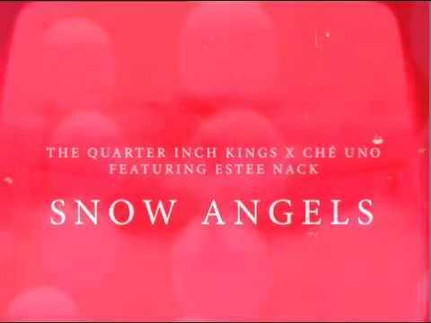 The Quarter Inch Kings x Che Uno ft Estee Nack - Snow Angels