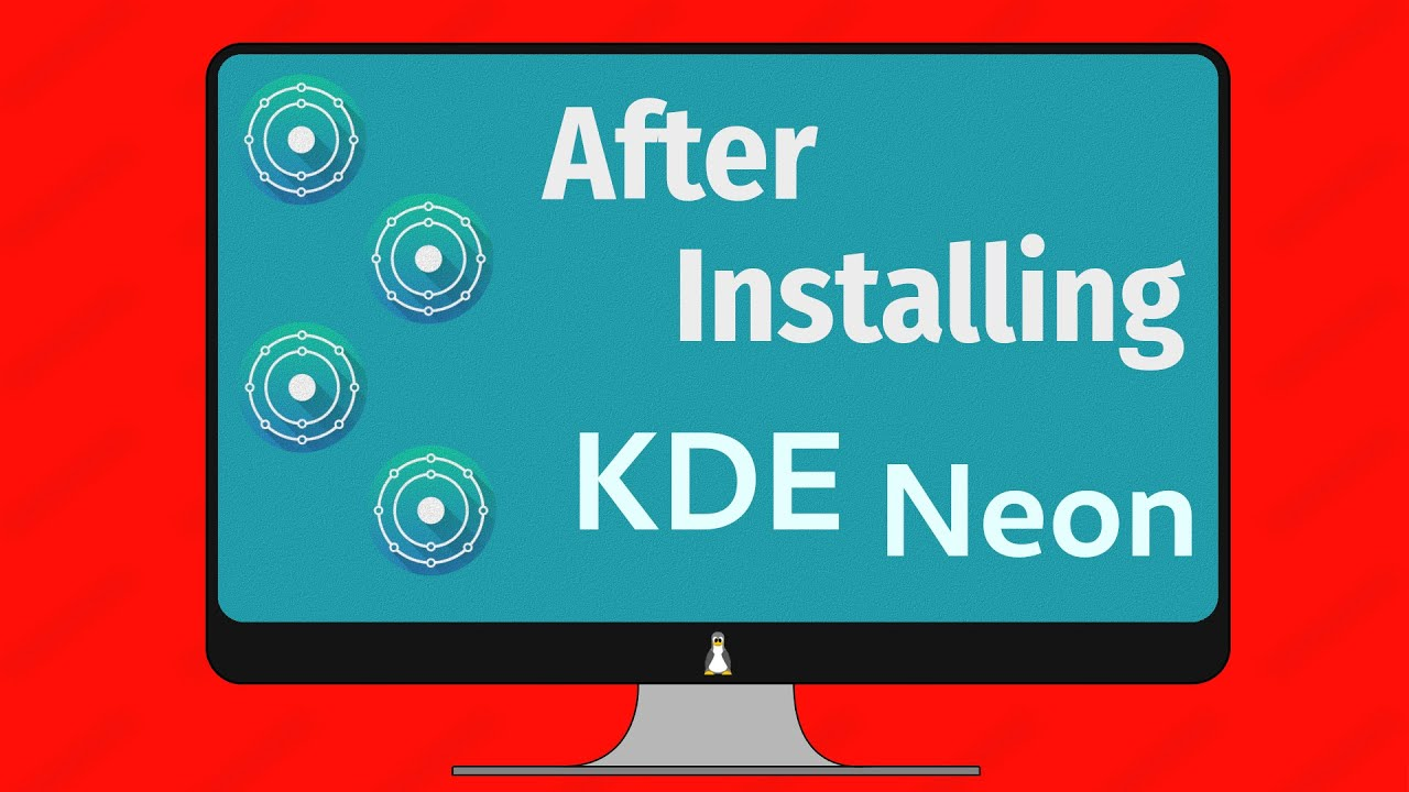 10 Things to do after installing KDE Neon | Average Linux User