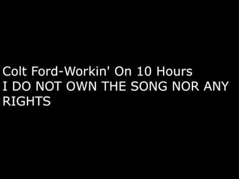 Colt Ford Workin' On 10 hours