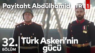 Türk Askeri, Alman Askeri'ne Karşı I Payitaht Abdülhamid 32.Bölüm