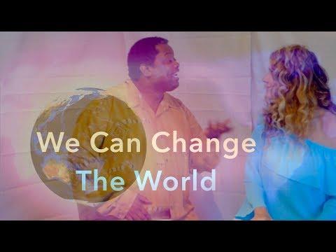 """We Can Change The World"" Robert Finney & Soleil Dakota"