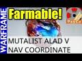 How to Get Mutalist Alad V Nav Coordinates - Update 17.2 Warframe Guide [1080HD]