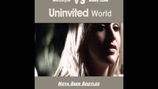 MedStyle Vs Bailey Tzuke - Uninvited World (Noya Bren Bootleg)
