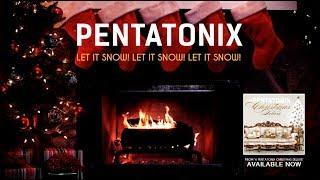 [Yule Log Audio] Let It Snow! Let It Snow! Let It Snow! - Pentatonix