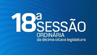 18ª Sessão Ordinária da 18ª Legislatura