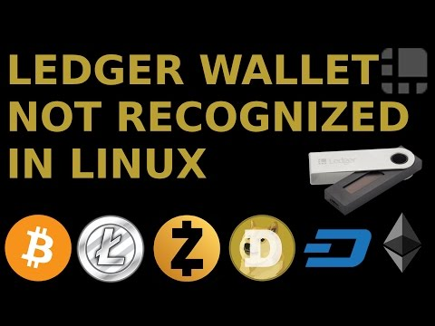 Ledger Wallet Nano S Not Recognized In Linux Fix For Ubuntu Mint Arch Manjaro Antergos