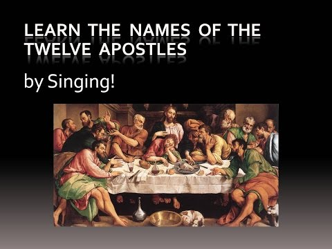 Learn the Names of the Twelve Apostles  Singing