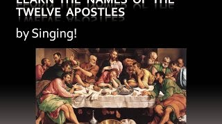 Learn the Names of the Twelve Apostles by Singing