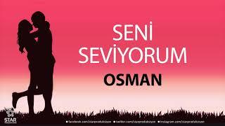 Seni Seviyorum OSMAN - İsme Özel Aşk Şarkısı
