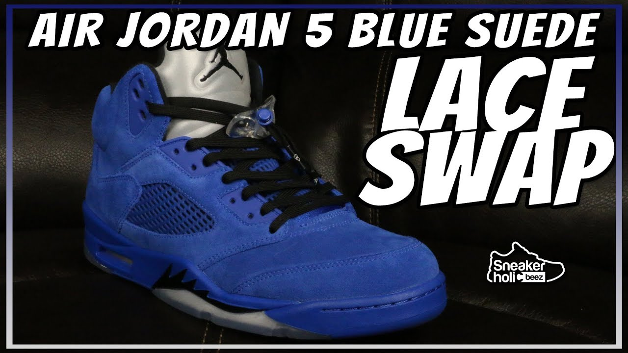 2647889eaee LACE SWAP | AIR JORDAN RETRO 5 BLUE SUEDE LACE SWAPPING AND DOPE ON FEET |  LACED UP LACES