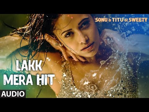 Lakk Mera Hit Full Audio Song | Sonu Ke Titu Ki Sweety | Sukriti Kakar, Mannat Noor & Rochak Kohli