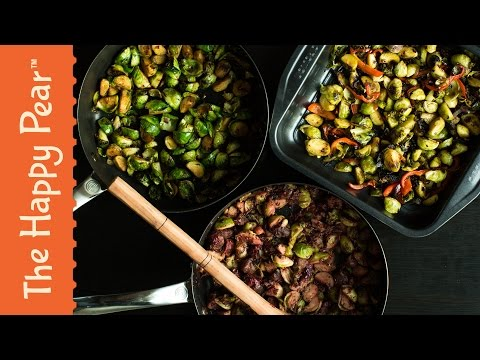 Brussels Sprouts 3 Ways | LOVE YOUR VEG!