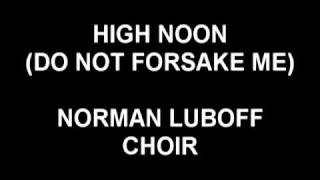 High Noon (Do Not Forsake Me) - Norman Luboff Choir