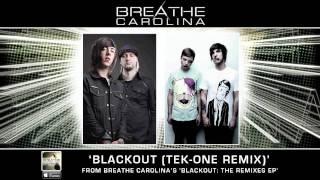 "Breathe Carolina - ""Blackout"" (Tek-One Remix)"