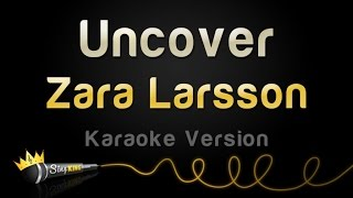 Repeat youtube video Zara Larsson - Uncover (Karaoke Version)
